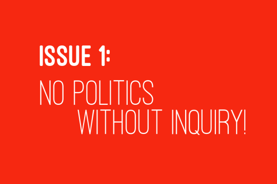 No Politics Without Inquiry!